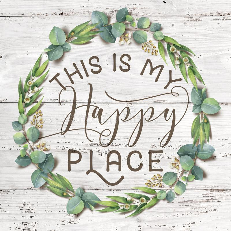 This is my Happy Place Cotton Floral Wreath with Wooden Shabby Chic Background vector illustration