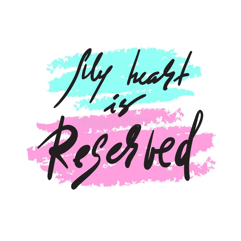 My heart is reserved - simple inspire and motivational quote. Hand drawn beautiful lettering. Print for inspirational poster, t-sh stock illustration