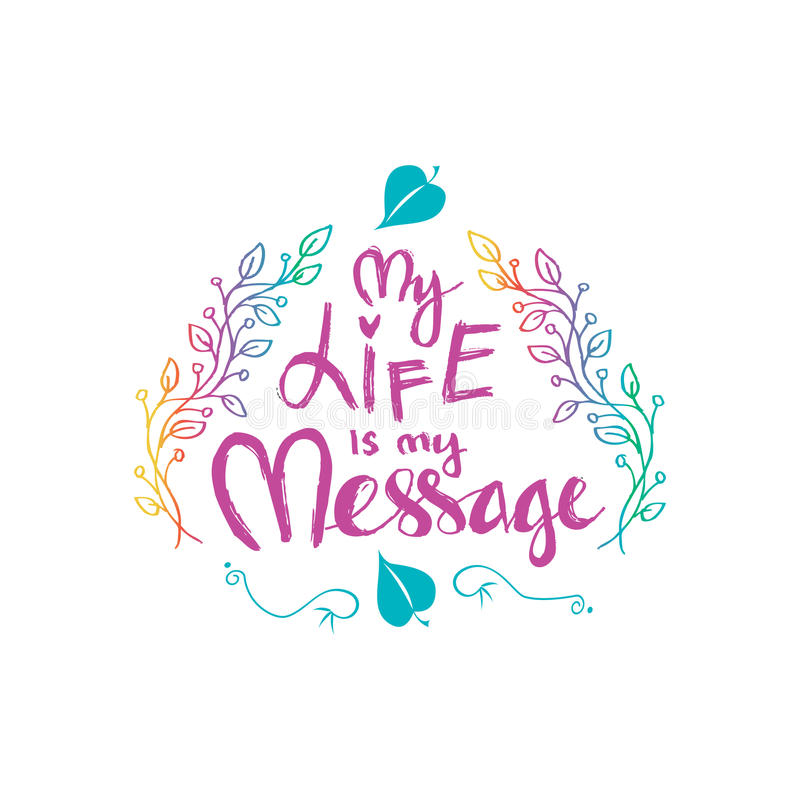 My Life is My Message. Inspirational motivating quotes by Mahatma Gandhi. Poster royalty free illustration