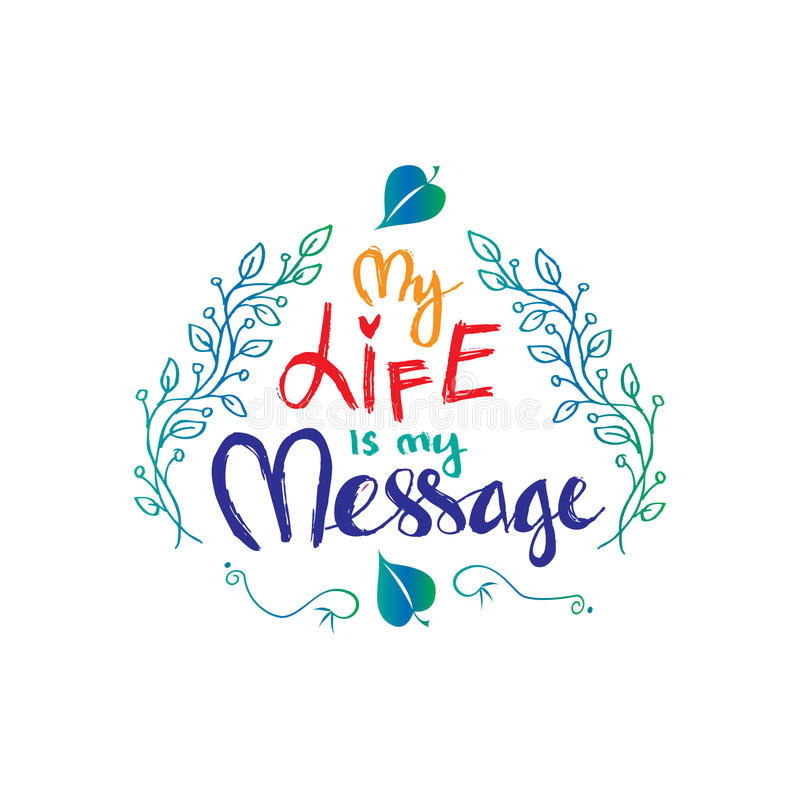 My Life is My Message. Inspirational motivating quotes by Mahatma Gandhi. Poster stock illustration