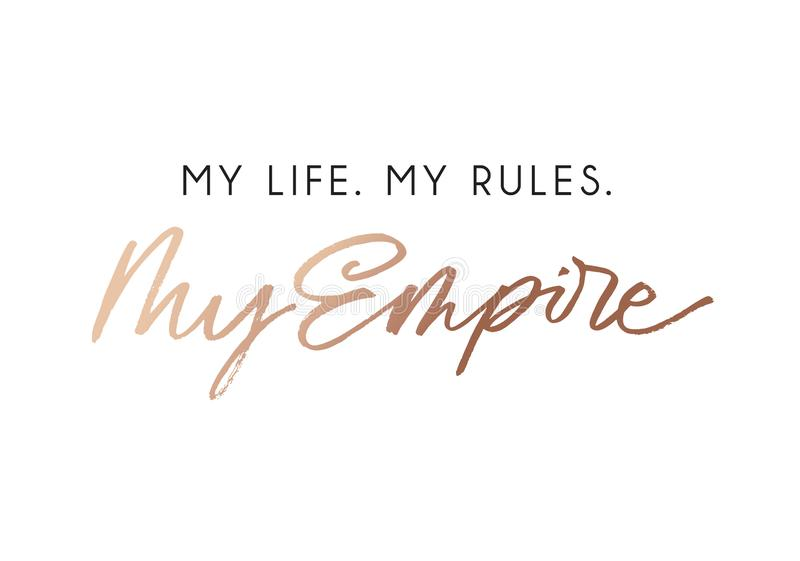 My life my rules my empire fashion t-shirt design with rose gold lettering. Vector illustration royalty free illustration