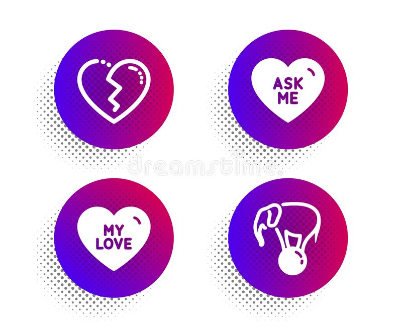 My love, Broken heart and Ask me icons set. Elephant on ball sign. Sweet heart, Love end, Circus show. Vector vector illustration