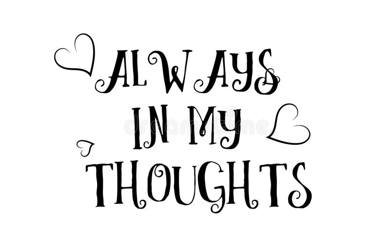 Always in my thoughts love quote logo greeting card poster design. Always in my thoughts love heart quote inspiring inspirational text quote suitable for a stock illustration