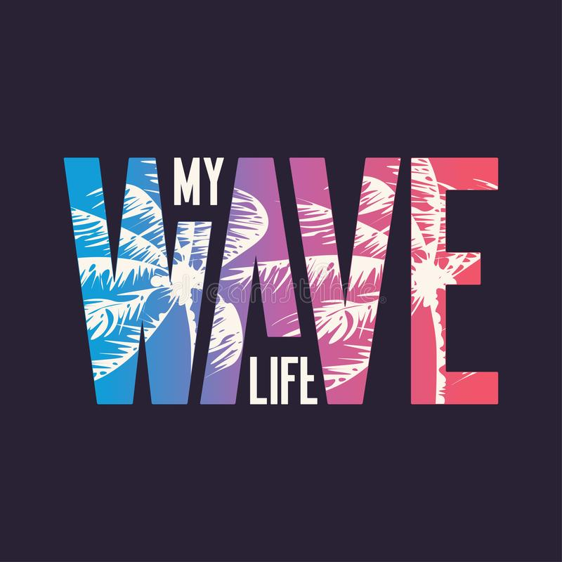 My wave. Graphic t-shirt design, typography, print. Vector illustration royalty free illustration