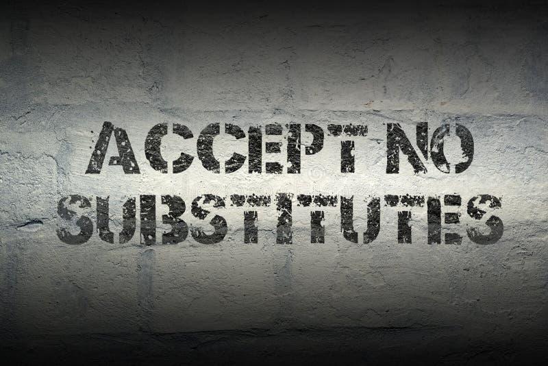 Não aceite nenhum substituto ilustração stock