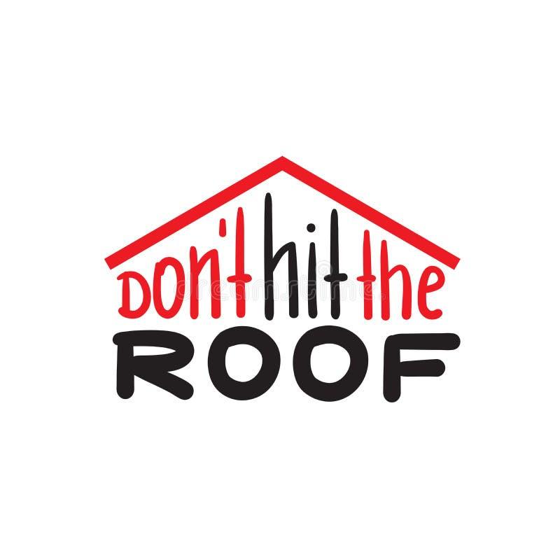 Não bata o telhado - engraçado inspire e citações inspiradores ilustração stock