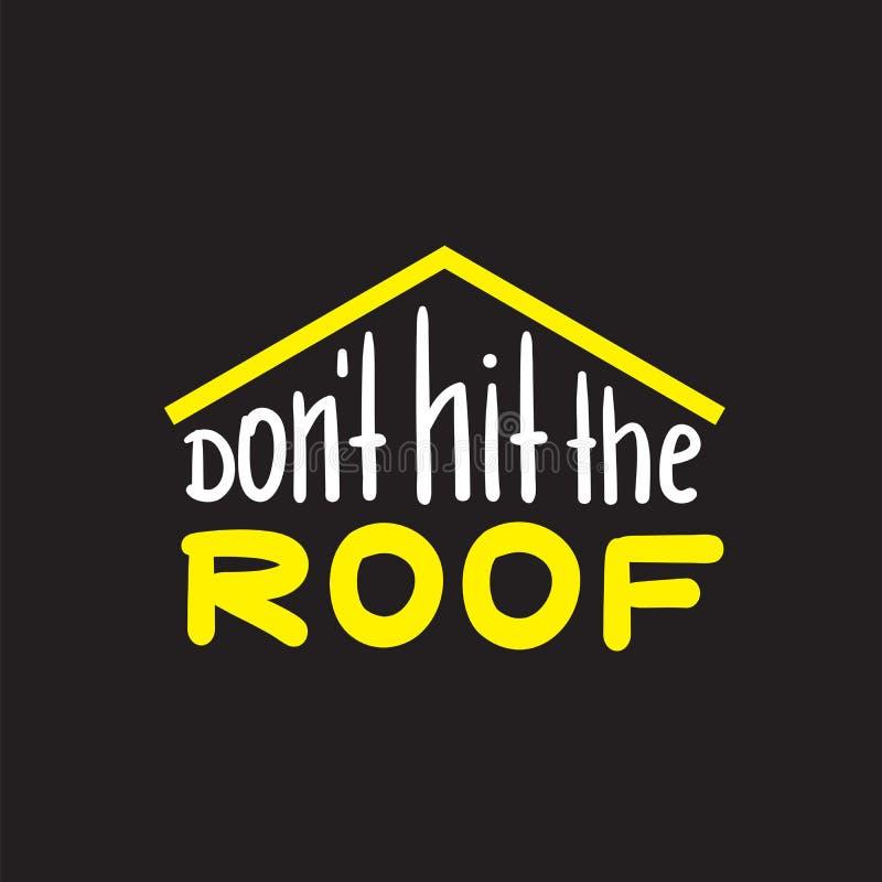 Não bata o telhado - engraçado inspire e citações inspiradores Rotulação bonita tirada mão ilustração stock
