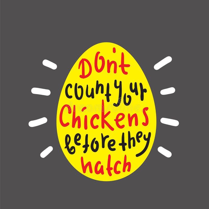 Não conte suas galinhas antes que choquem - engraçado inspire e citações inspiradores ilustração stock