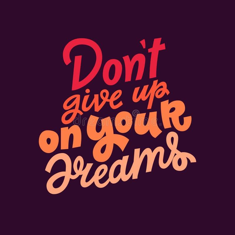 Não dê acima em seus sonhos entregam a rotulação da ilustração do vetor isolada no fundo roxo escuro Molde colorido para ilustração stock