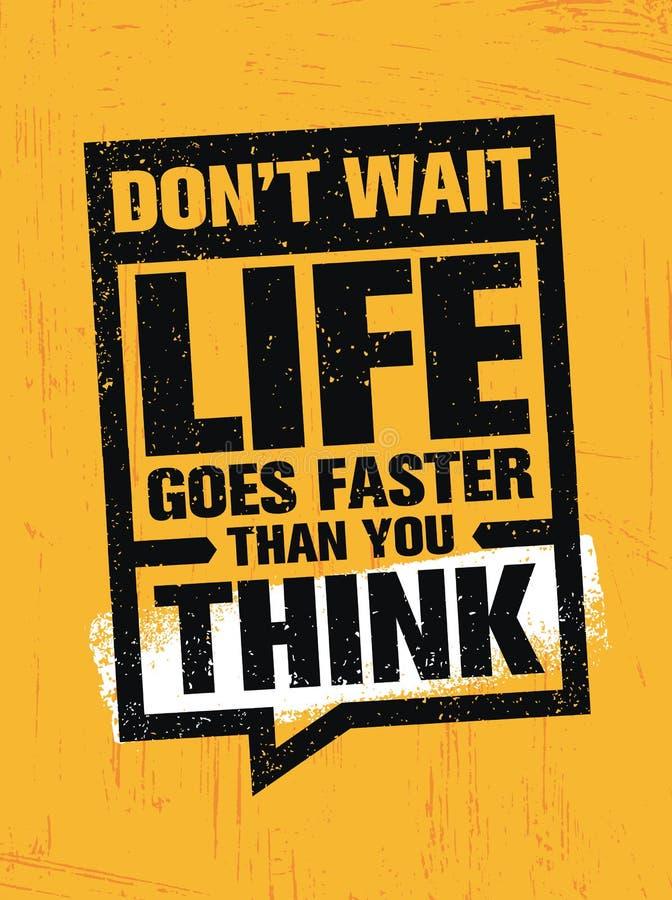 Não espere a vida vai mais rapidamente do que você pensa Citações criativas da motivação Conceito do papel de parede da inspiraçã ilustração royalty free