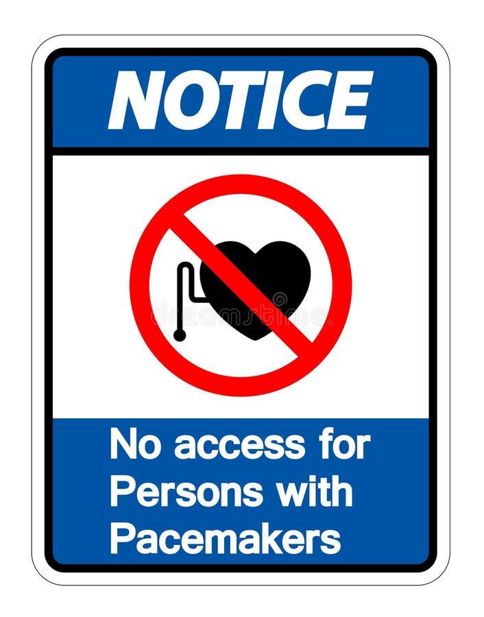 Não observe nenhum acesso para pessoas com o isolado do sinal do símbolo do pacemaker no fundo branco, ilustração do vetor ilustração do vetor