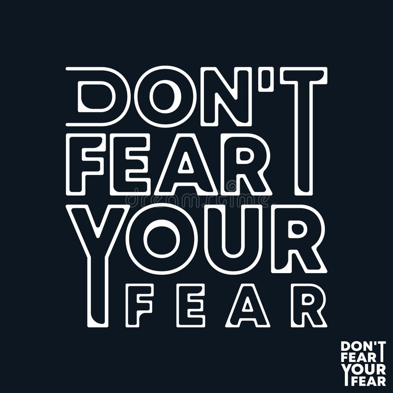 Não tema sua cópia do t-shirt do medo O projeto mínimo para camisas de t applique, slogan da forma, crachá, roupa da etiqueta, ca ilustração royalty free