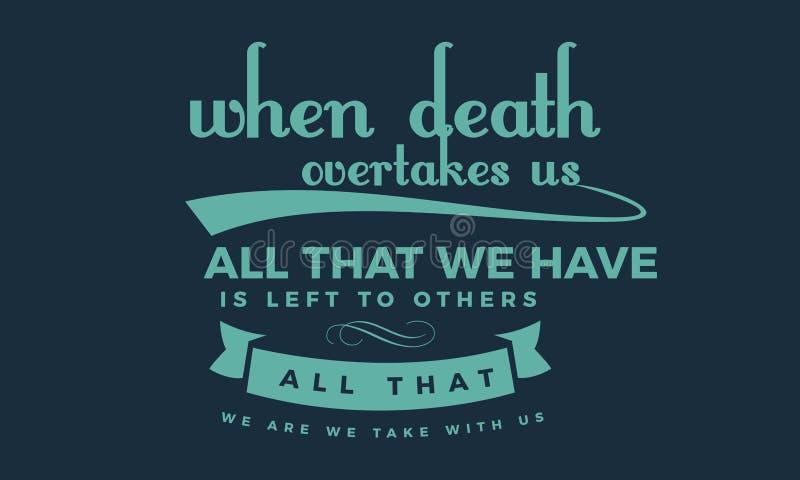 När död passerar oss; allt, som vi har, lämnas till andra vektor illustrationer