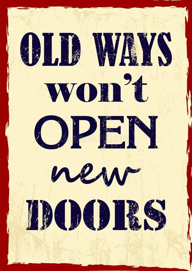 När du inspirerar gamla vägar för motivationcitationstecken ska inte öppna den nya dörrvektoraffischen stock illustrationer