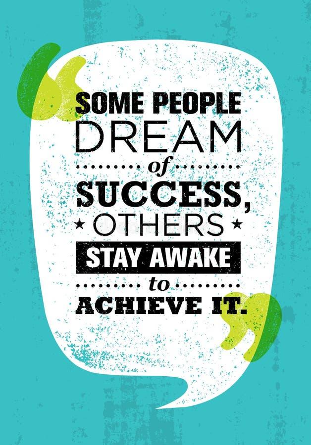 Någon folkdröm av framgång, andra blir vaknar för att uppnå det Inspirerande idérikt motivationcitationstecken Vektortypografi royaltyfri illustrationer