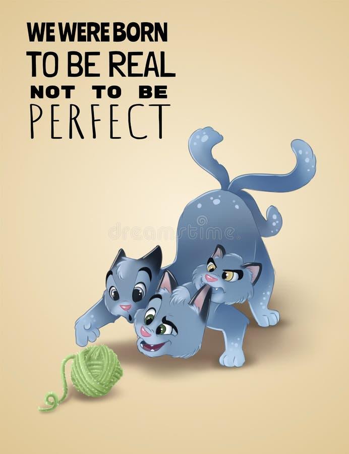 Nós éramos nascidos para ser typescrypt não perfeito real Gato feliz dos desenhos animados que joga com a bola das lãs Gato dirig ilustração stock