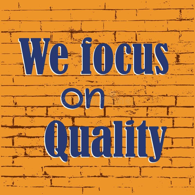 Nós centramo-nos sobre a qualidade Citações inspiradores inspiradas Ilustração do vetor ilustração do vetor
