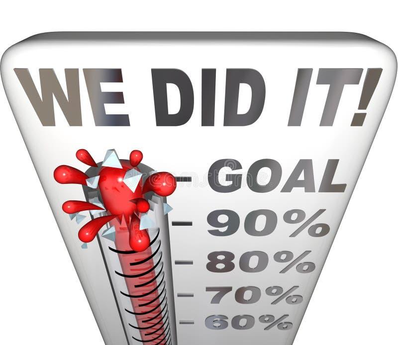 Nós fizemo-lo que o objetivo do termômetro alcançou o registro de 100 por cento ilustração stock