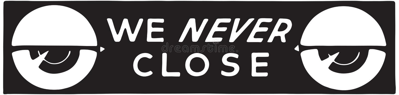 Nós nunca fechamos 2 ilustração stock