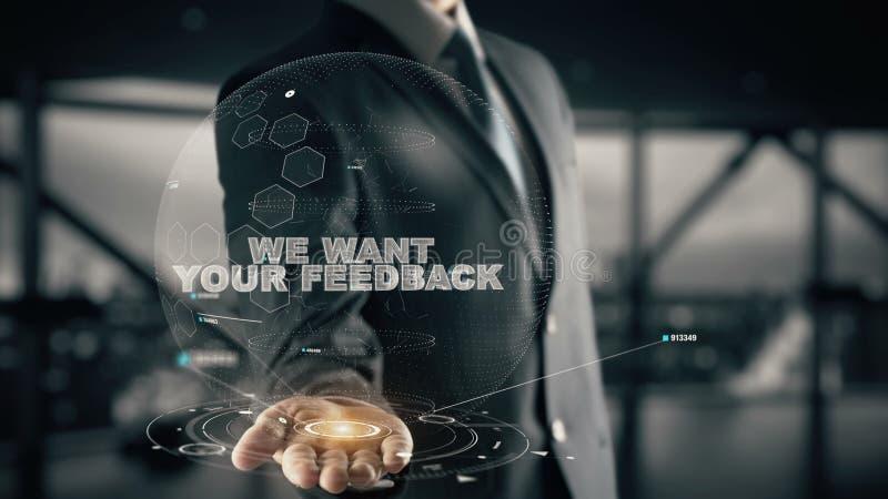 Nós queremos seu feedback com conceito do homem de negócios do holograma imagens de stock royalty free