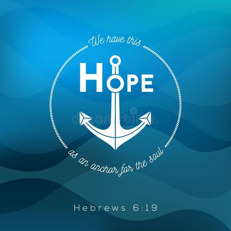 Nós temos esta esperança como uma âncora para a alma ilustração do vetor