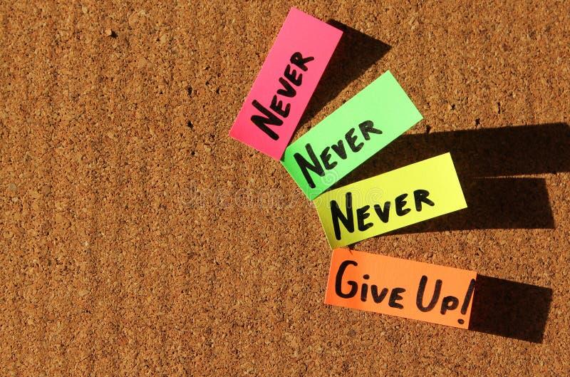 N'abandonnez jamais ! photo stock