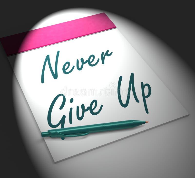 N'abandonnez jamais la détermination et la motivation d'affichages de carnet illustration de vecteur