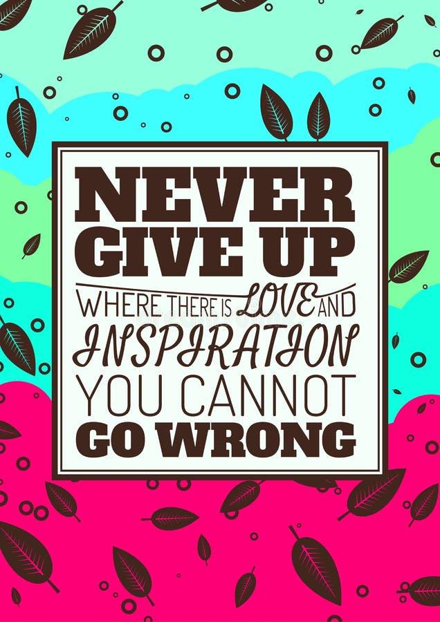 N'abandonnez jamais, où il y a amour et inspiration illustration de vecteur