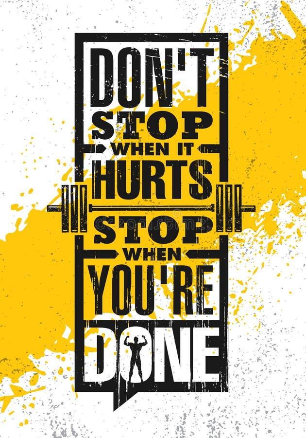 N'arrêtez pas quand il blesse Arrêtez quand vous êtes fait Calibre créatif de inspiration d'affiche de citation de motivation illustration stock