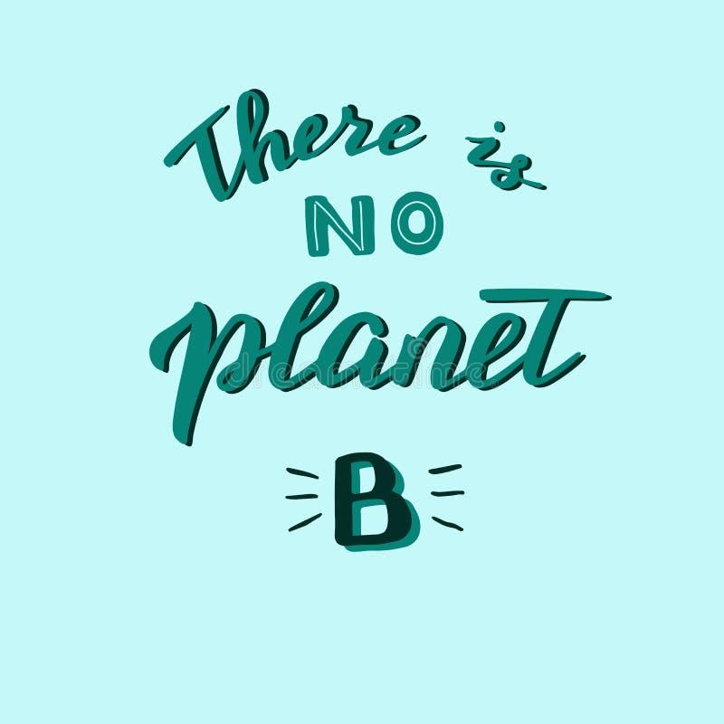 N?o h? nenhum cartaz escrito m?o do planeta B Pare a polui??o e salvar o conceito do planeta Desperd?cio zero e filosofia amig?ve ilustração stock