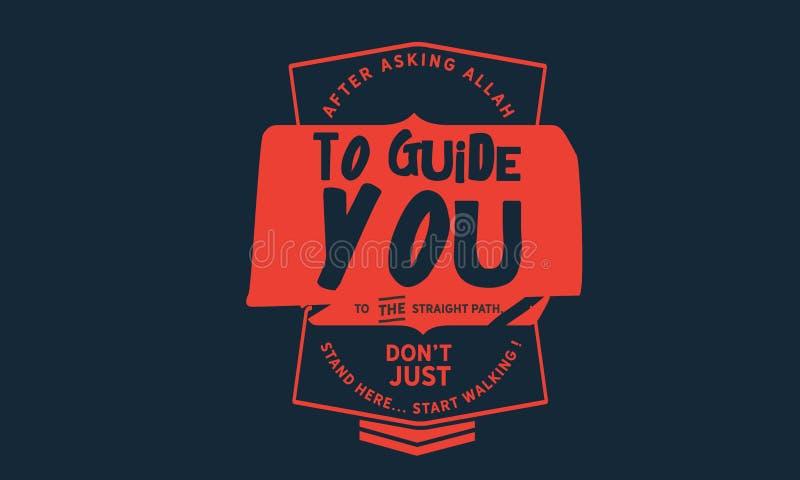 Na het vragen van Allah om u aan de rechte weg te begeleiden, don't bevind enkel me daar vector illustratie