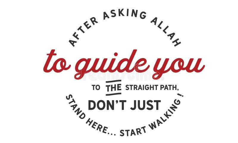 Na het vragen van Allah om u aan de rechte weg te begeleiden, don't bevind enkel me daar stock illustratie