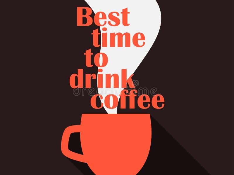 Najlepszy czas pić kawę Typografia plakat z filiżanką kawy gorący napój wektor ilustracji