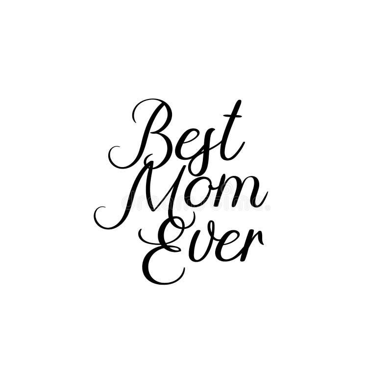 Najlepszy mama Kiedykolwiek Szczęśliwy Macierzysty ` s dnia kaligrafii kartka z pozdrowieniami Ręcznie pisany inskrypcja ilustracji