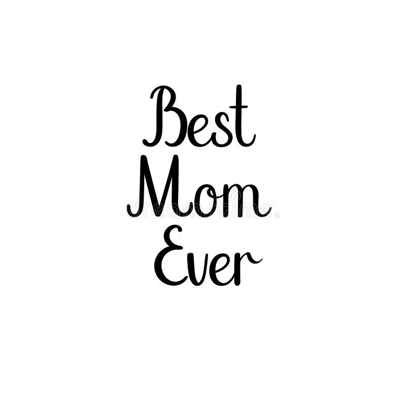 Najlepszy mama Kiedykolwiek Szczęśliwy Macierzysty ` s dnia kaligrafii kartka z pozdrowieniami Ręcznie pisany inskrypcja royalty ilustracja