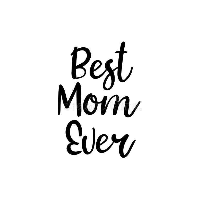 Najlepszy mama Kiedykolwiek Szczęśliwy Macierzysty ` s dnia kaligrafii kartka z pozdrowieniami Ręcznie pisany inskrypcja ilustracja wektor