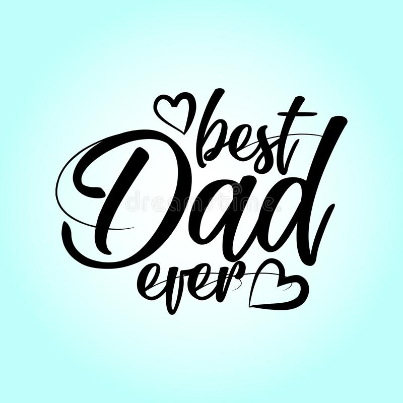 Najlepszy tata ojca ` s dnia literowania Szczęśliwy set kiedykolwiek - ilustracji