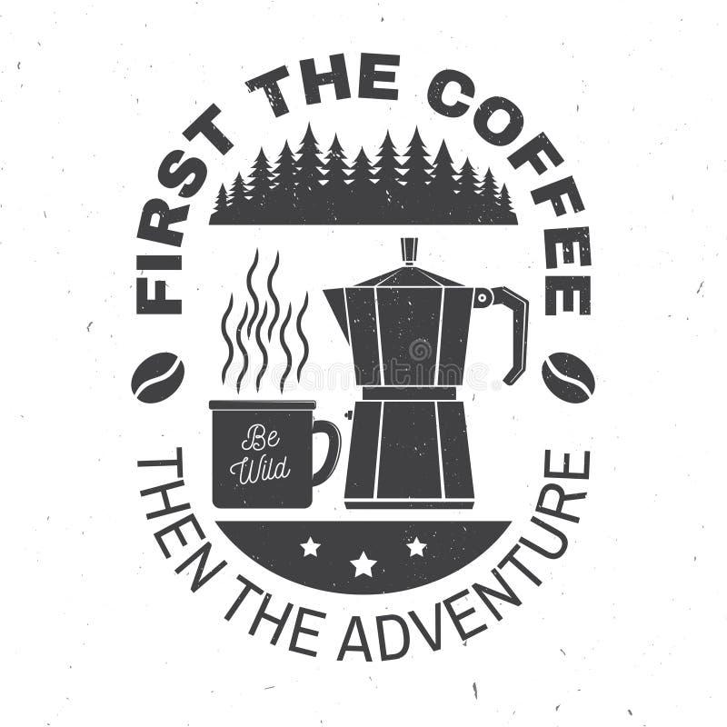 Najpierw kawa wtedy przygoda również zwrócić corel ilustracji wektora Pojęcie dla odznaki, koszula lub logo, druk, znaczek Roczni ilustracji