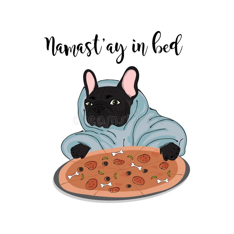 Namastay in bed illustration. Bulldog with pizza stay home. Relax day print, chilling poster, cool t-hsirt print. Black. Namastay in bed illustration. Bulldog stock illustration