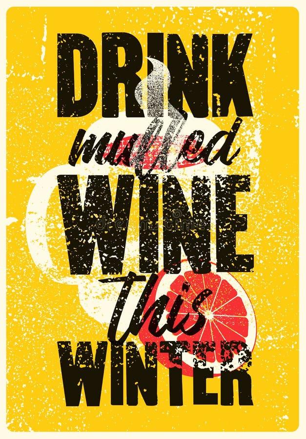Napój rozmyślający wino ten zima Rozmyślający wino rocznika grunge stylu typographical plakat z kubkiem i cytrusem Retro wektorow ilustracji