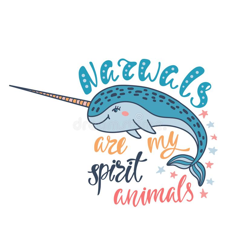 Narwhal are my spirit animals. Handwritten inspirational quote. Modern calligraphy phrase with hand drawn narwhal. Simple vector lettering for print and poster vector illustration