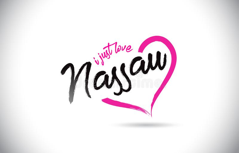Nassau I Just Love Word Text with Handwritten Font and Pink Heart Shape. Vector Illustration stock illustration