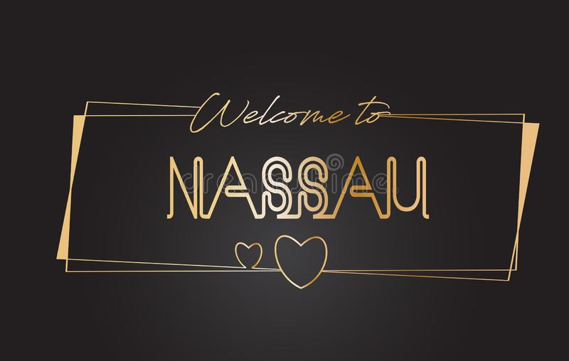 Nassau Welcome to Golden text Neon Lettering Typography Vector Illustration. Nassau Welcome to Golden text Neon Lettering Typography with Wired Golden Frames and stock illustration