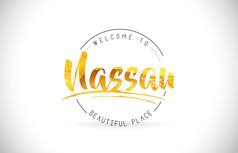Nassau Welcome To Word Text with Handwritten Font and Golden Tex. Ture Design Illustration Vector vector illustration
