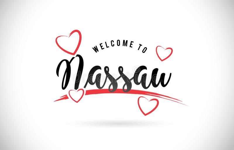 Nassau Welcome To Word Text with Handwritten Font and Red Love H. Earts Vector Image Illustration Eps royalty free illustration