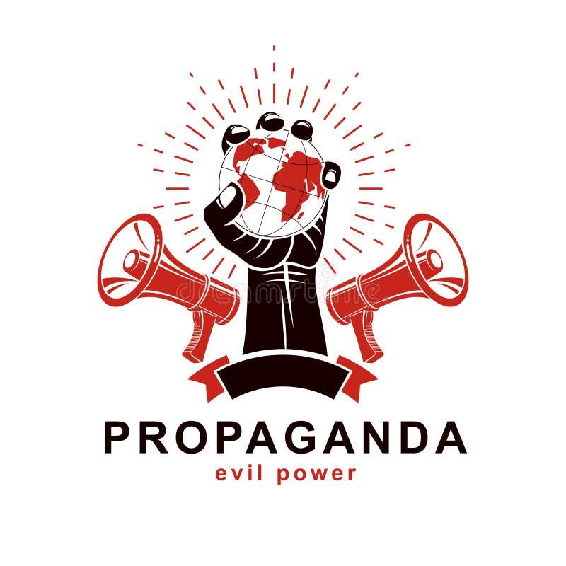 Nastroszeni ręka chwyty Uziemiają kulę ziemską, wektorowy logo komponujący używać głośnika Propaganda jako metoda globalny ideolo ilustracji