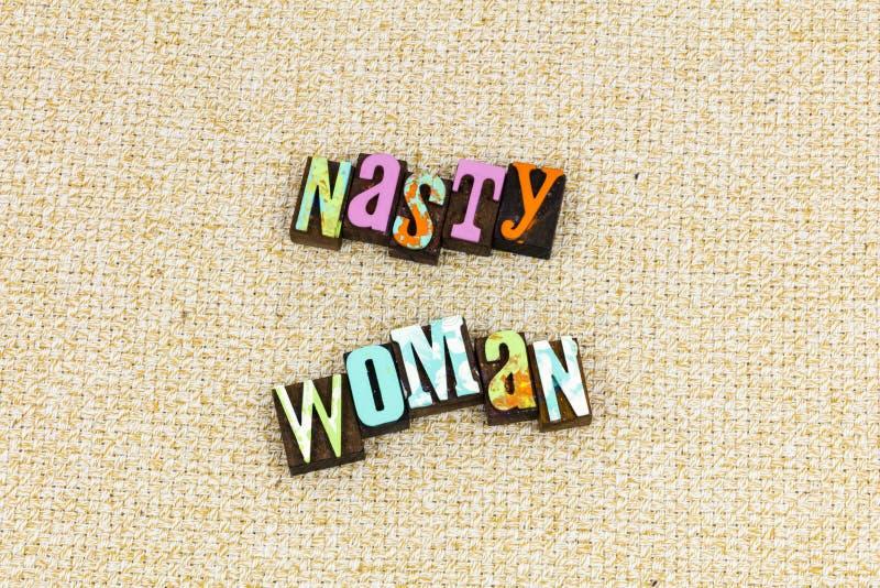 Nasty woman feminism feminist. Nasty woman my body choice typography letterpress hate bulllying girl power hero strong women female feminism feminist love royalty free stock photography