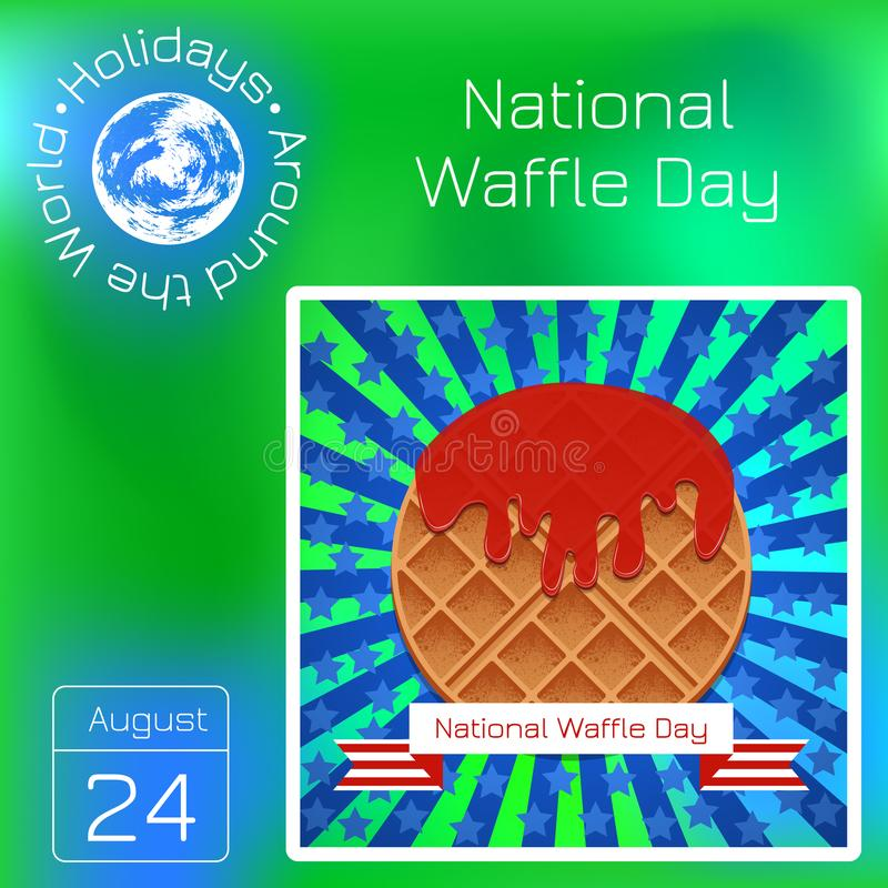 National Waffle Day. 24 August. Waffles in in the jam. Tape with text. Blue background - stars and rays. Series calendar. Holidays royalty free illustration