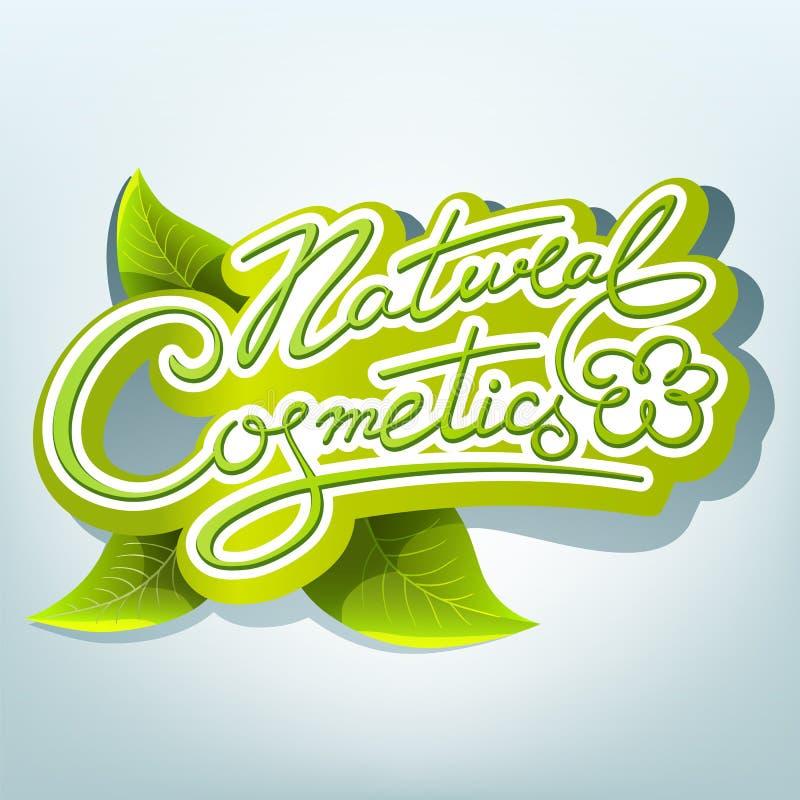 Natural cosmetics label. Natural cosmetics handwritten calligraphic label vector illustration