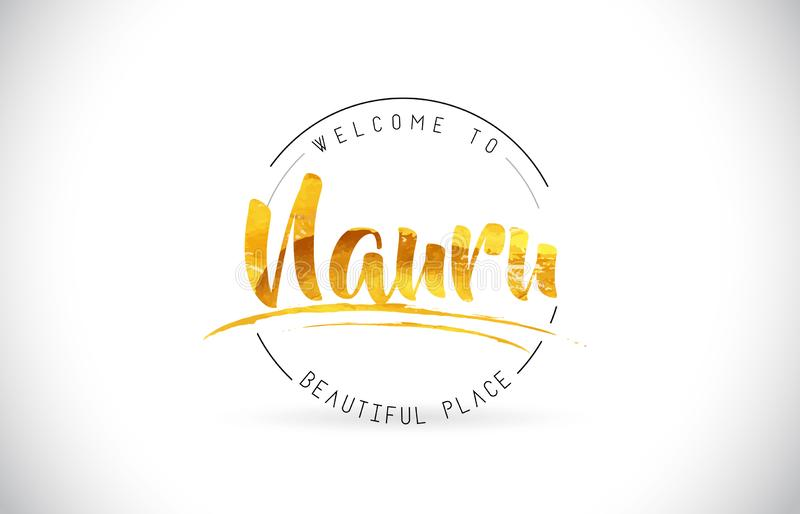 Nauru Welcome To Word Text with Handwritten Font and Golden Text royalty free illustration